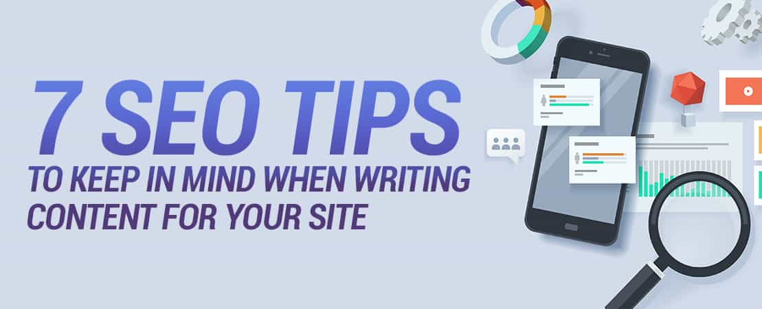 7 SEO Tips To Keep in Mind When Writing Content for Your Site