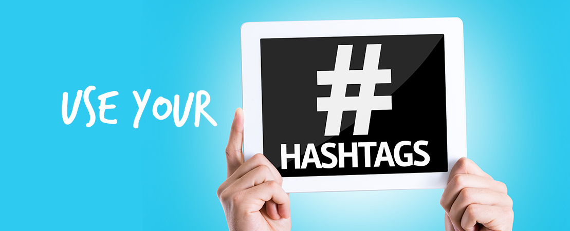 6. Use your #Hashtags!